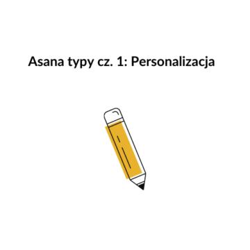 Asana tipy cz. 1: Personalizacja