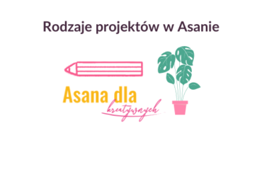 Rodzaje projektów w Asanie